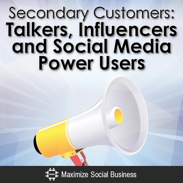 Secondary-Customers-Talkers-Influencers-and-Social-Media-Power-Users-V2 copy