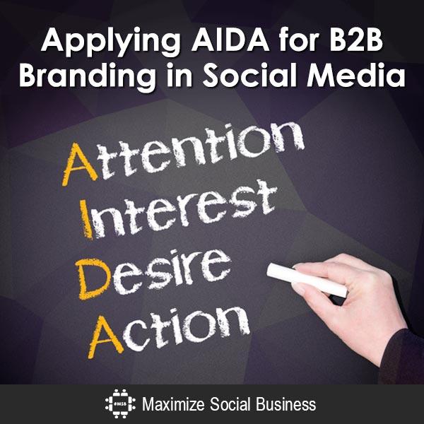 Applying-AIDA-for-B2B-Branding-in-Social-Media-600x600-V1