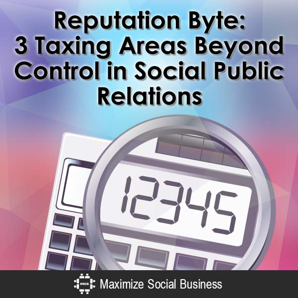 Reputation-Byte-3-Taxing-Areas-Beyond-Control-in-Social-Public-Relations-V1