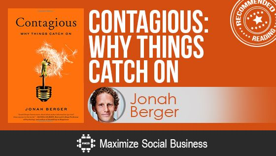 Contagious: Why Things Catch on by Jonah Berger - Recommended Social Media Book