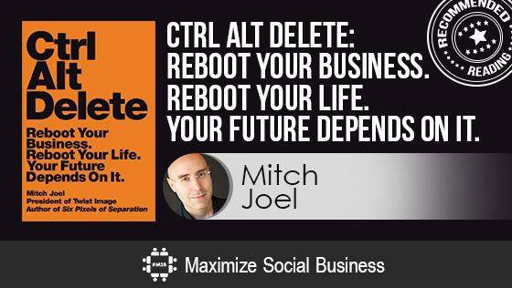 Ctrl Alt Delete by Mitch Joel - A Recommended Social Media Book