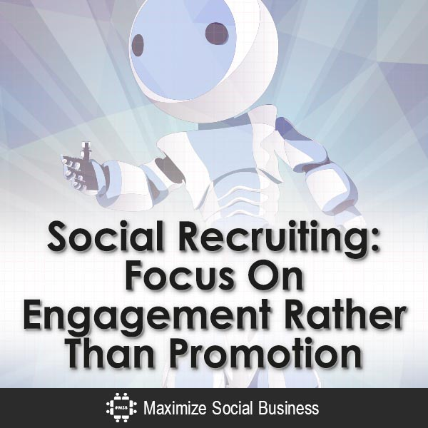 Social-Recruiting-Focus-On-Engagement-Rather-Than-Promotion-V2 copy