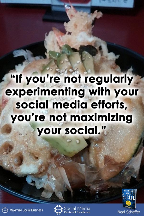 """If You're Not Regularly Experimenting with Your Social Media Efforts, You're Not Maximizing Your Social"" ~ @NealSchaffer #quotes #socialmedia #socialmediaquotes"