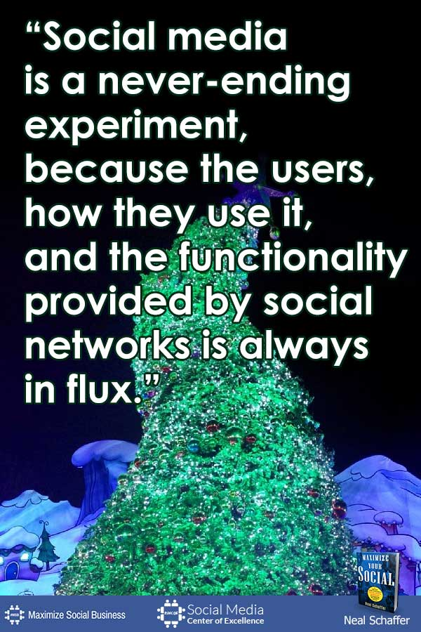 """Social Media is a Never-Ending Experiment, Because the Users, How They Use It, and the Functionality Provided by Social Networks is Always in Flux"" ~ @NealSchaffer #socialmedia #quotes #socialmediaquotes"