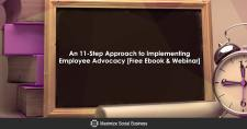 An 11-Step Approach to Implementing Employee Advocacy [Free Ebook & Webinar]