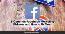 5 Common Facebook Marketing Mistakes and How to Fix Them