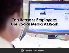 Top Reasons Employees Use Social Media At Work