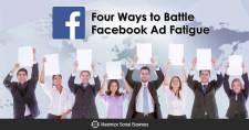 Four Ways to Battle Facebook Ad Fatigue