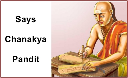 Says Chanakya Pandit