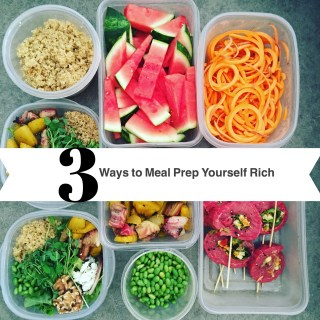3 Ways to Meal Prep Yourself Rich