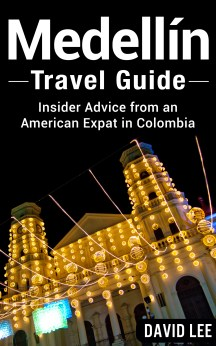 Medellin Travel Guide: Insider Advice from an American Expat in Colombia