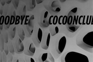 Goodbye Cocoon Club