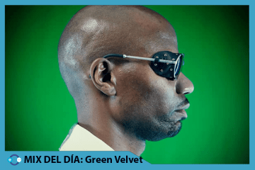 MIX DEL DÍA: Green Velvet – Electric PlayGround Podcast