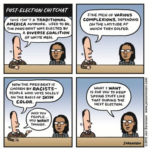 Post Election Chit Chat © Sorensen,Slowpoke,election,vote,white,men,comments,racist,color,skin,four-more-years,obama-wins-2012
