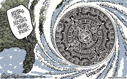 Mike Keefe - Cagle Cartoons - Mayan Prediction COLOr - English - mayan; calendar; global; warming; climate; change; sandy; hurrican; super; storm; envoronment