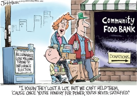 Joe Heller - Green Bay Press-Gazette - Food Bank - English - food bank, pantry, feed america, hunger, poverty, campaign ads, super pacs, billionaires, citizens united, donations