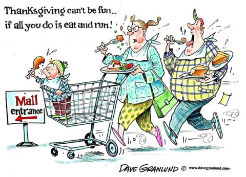 Dave Granlund - Politicalcartoons.com - Thanksgiving and shopping - English - Thanksgiving,black friday,black thursday,black friday creep,Xmas,presents,discounts,sales,malls,shopping malls,turkey,meal,dinner,feast,eat and run,eat n run,families,together gathering,black friday 2012, Christmas, thanksgiving 2012
