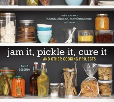 jam it pickle it cure it