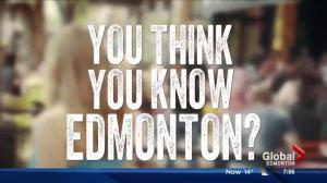You Think You Know Edmonton?