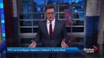 """FCC to investigate Stephen Colbert's """"Late Show"""" rant about Trump"""