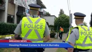 Burnaby housing protest comes to an end as RCMP make arrests