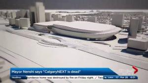 Proposed CalgaryNEXT project is 'dead' according to Nenshi