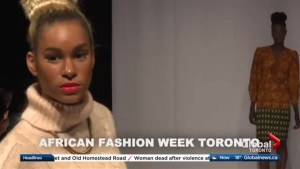 African Fashion Week kicks off in Toronto