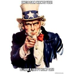 Traditional To Have A Happy Hump Uncle Sam Wants To Have A Happy Hump Make A Meme Happy Hump Day Work Meme Happy Hump Day Meme Ny
