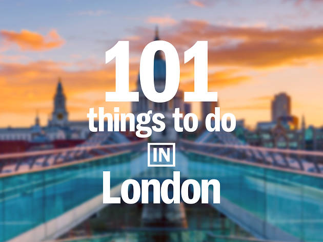 101 Amazing Things To Do In London     Your Ultimate Guide To London From lunch hour wonders to full blown days out  this is your ultimate London  checklist