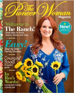 Prissy Pioneerwoman Been Months Since Ree Drummond Announced Launch Issue Is Finally Pioneer Woman Magazine Summer 2017 Issue Popsugar Food