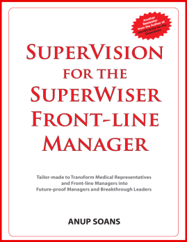 For the SuperWiser Front-line Manager | Anup Soans | Front-line Managers, Pharma, Pharmaceuticals, Sales, India, Training, Books,