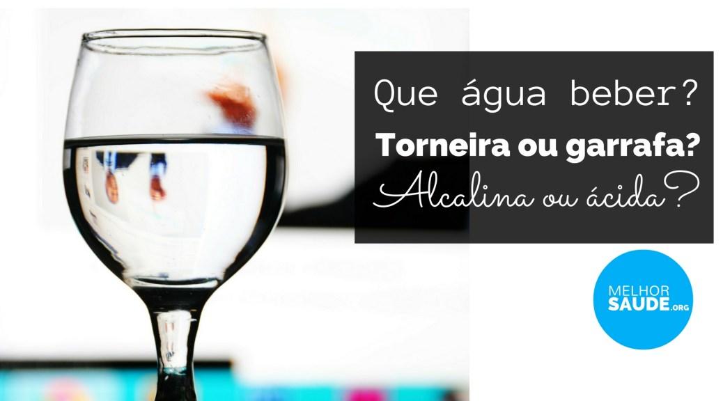 Água alcalina melhorsaude.org melhor blog de saúde