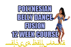 Polynesian Belly Dance fusion 12 week course