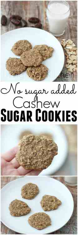 Prodigious No Nourishing No Sugar Added Cashew Sugar Cookies Living Well Kitchen Sugar Cookies Without Butter Eggs Or Milk Sugar Cookies Without Butter Or Milk Sugar Cookies That Have No Added No