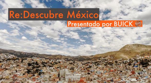 """Buick """"Re:descubre México"""""""