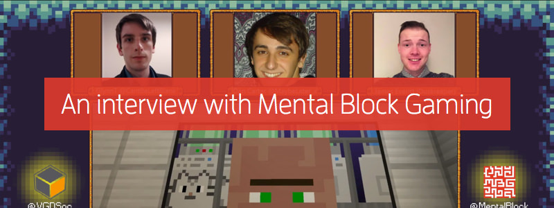 An Interview with Mental Block Gaming!