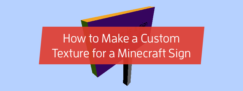 How to Make a Custom Texture for a Minecraft Sign
