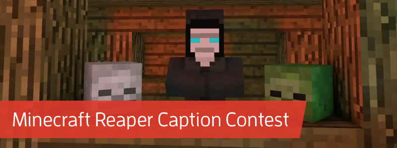 Minecraft Reaper Caption Contest