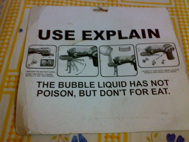 use explain the bubble liquid has no poison, but don't for eat.