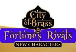 Mise à jour City of Brass Fortunes rivals