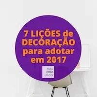 7 lições de decoração para adotar em 2017