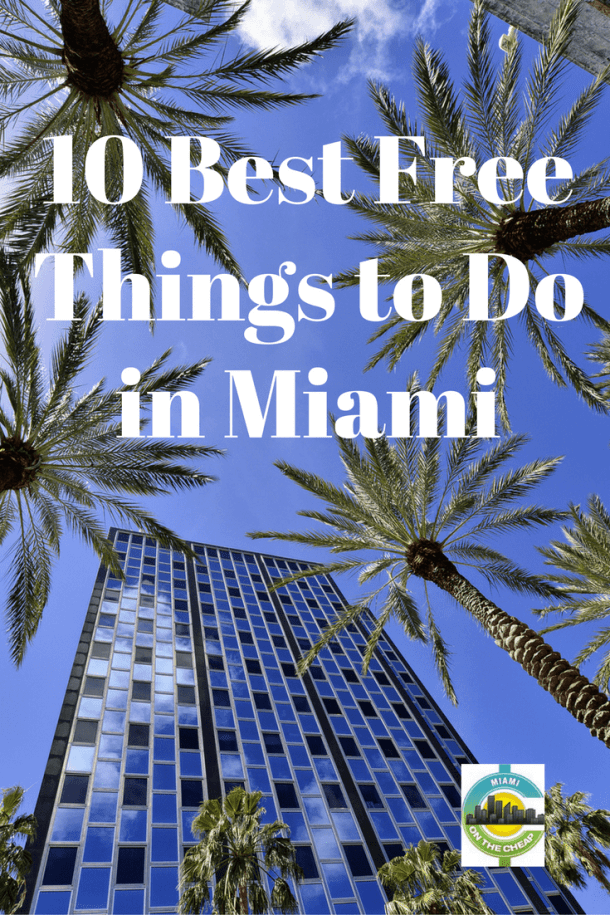Free Things To Do In Miami Miami On The Cheap