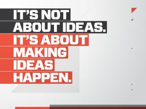 It's Not About Ideas It's About Making Ideas Happen