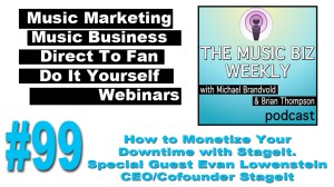 How to Monetize a Band's Downtime with Stageit on The Music Biz Weekly Podcast