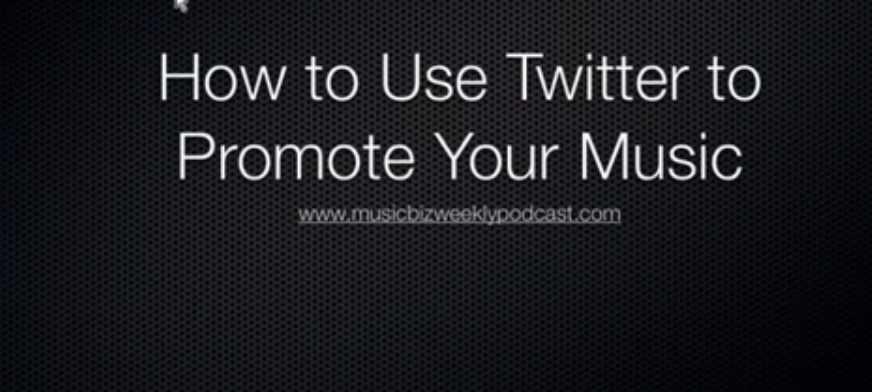 How To Use Twitter to Promote Your Music,  a Music Biz Weekly Video Presentation
