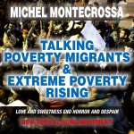 Talking Poverty Migrants & Extreme Poverty Rising