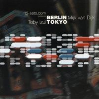 Mijk van Dijk / Toby Izui – Essential Underground Vol. 01: Berlin / Tokyo