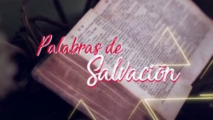 VIDEO: PALABRAS DE SALVACIÓN 13 DE DICIEMBRE 2017