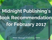 Midnight Publishing's Book Recommendations for February 2017