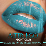 Alter Ego Lounge… Come See What We're Hiding